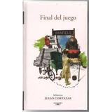 Julio Cortazar - Final Del Juego