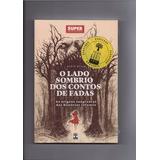 Livro Superinteressante O Lado Sombrio Dos Contos De Fada