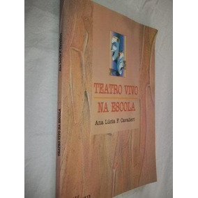 Livro - Teatro Vivo Na Escola - Pedagogia