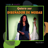 Libro : Quiero Ser Diseador De Modas (i Want To Be A Fash..