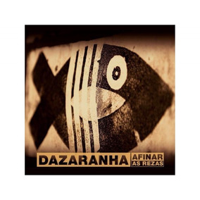 Dazaranha - Afinar As Rezas - Cd