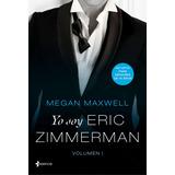 Yo Soy Eric Zimmerman 2017 + 38 Novelas De Megan Maxwell Pdf