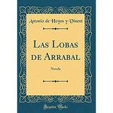 Las Lobas De Arrabal: Novela (reimpresión Clásico ) ( Edic