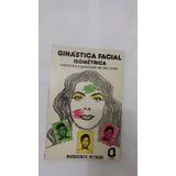 Livro Ginástica Facial Isométrica Marguerite Petkova
