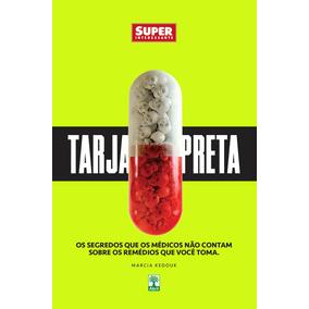 Livro Tarja Preta Segredo Remedio Superinteressante Lacrado!