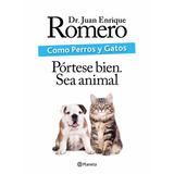 Libro Como Perros Y Gatos, De Romero Juan Enrique