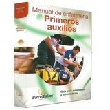 Libro Manual De Enfermería Primeros Auxilios Barcel Baires