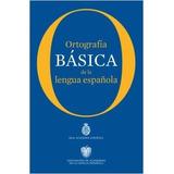 Ortografía Básica De La Lengua Española - Rae