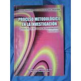 Proceso Metodológico En La Investigación. Libro Economico