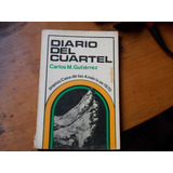 Diario De Cuartel- Carlos María Gutierrez