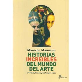 Historias Increibles Del Mundo Del Arte - Marozeau