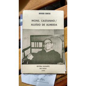 Mons Castanho / Aluisio De Almeida Arruda Dantas 1985 Biogra