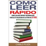 Ebook Original : Como Leer Rapido - Camilo Plaza