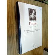 Fichte - Doctrina Ciencia - Discurso Nación Alemana - Gredos
