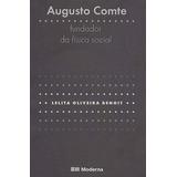 Augusto Comte - Fundador Da Fisica Social