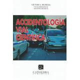 Accidentología Vial Cientifica . Irureta . Novedad 2017