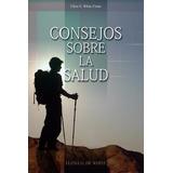 Libro: Consejos Sobre La Salud - Elena G. De White - Pdf