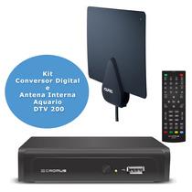 Kit Conversor Digital Cromus Chd2014 Antena Dtv 200