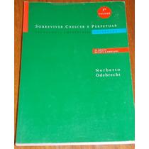 Sobreviver Crescer Perpetuar Vol. 1- Norberto Odebrecht