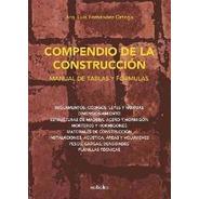 Compendio De La Construccion. Manual De Tablas