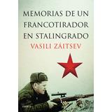 Memorias De Un Francotirador En Stalingrad; Vassili Zaitsev