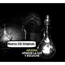 Cd Ricardo Arjona - Apague La Luz Y Escuche - Original.-