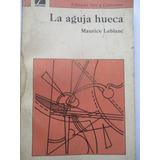 La Aguja Hueca (arsenio Lupin) / Maurice Leblanc