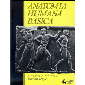 Anatomia Humana Básica: Manole 2ª Edição 1991 Spence