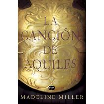 Libro: La Cancion De Aquiles - Madeline Miller - Pdf