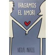 Libro Hagamos El Amor. Nicolas Andreoli