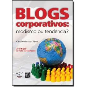 Blogs Corporativos: Modismo Ou Tendencia?
