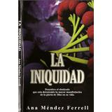 La Iniquidad Ana Méndez Pdf + (regalo)