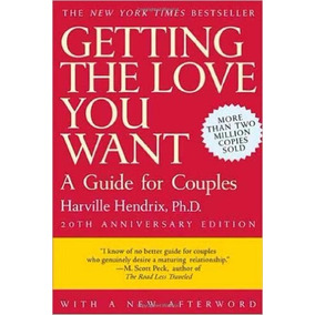 Getting The Love You Want: A Guide For Couples, 20th Ann *r1
