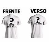 Camiseta Personalizada Frente E Verso