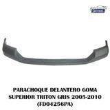 Parachoque Delantero Goma Superior Triton 2005-2010 Gris