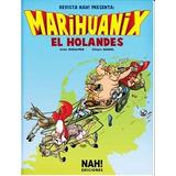 Marihuanix: El Holandés - ( Nuevos / Sellados )
