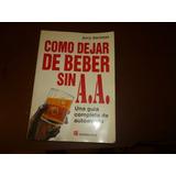 Libro Como Dejar De Beber Sin A..a.