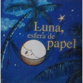 Luna, Esfera De Papel, Cancionero Para Niños De Agustín Lara