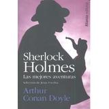 Sherlock Holmes: Las Mejores Aventuras; Doyle, Arthur Conan