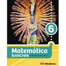 Matemática Bianchini Editora Moderna Autor: Edwaldo Bianchin