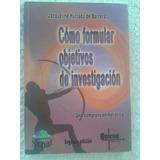 Como Formular Objetivos De Investigacion Jacqueline Hurtado