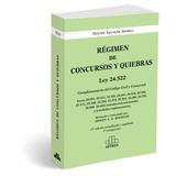 Regimen De Concursos Y Quiebras - Adolfo A.n. Rouillon