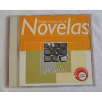 Cd - Temas Nacionais De Novelas - Pérolas - Edição Limitada