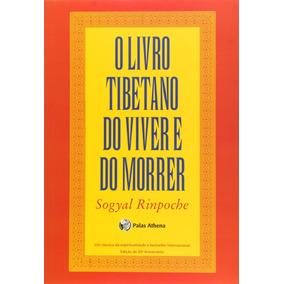 O Livro Tibetano Do Viver E Do Morrer Budismo Novo