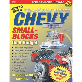 Libro How To Build Max-performance Chevy Small Blocks On A