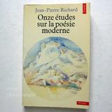 Onze Études Sur La Poésie Moderne - Juan Pierre Richard