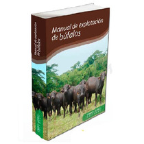 Manual De Explotación De Búfalos Grupo Latino Editores