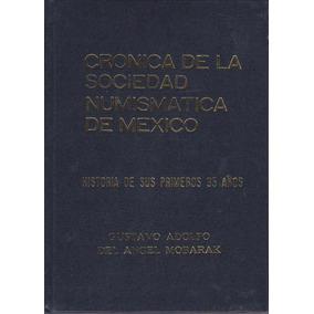 Libro 1988 Cronica De La Sociedad Numismatica De Mexico