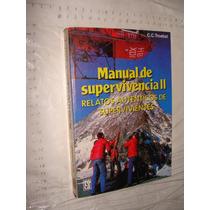 Libro Manual De Supervivencia Ii , Relatos Autenticos De Su