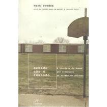 Livro Achado Não É Robado Mark Bowden